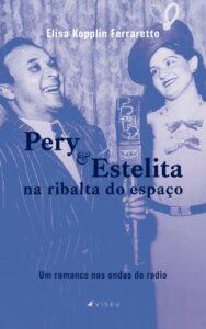 Um Romance nas Ondas do Rádio.Livro da jornalista Elisa Kopplin Ferraretto conta a história de Pery Borges e Estelita Bell, pioneiros do rádioteatro
